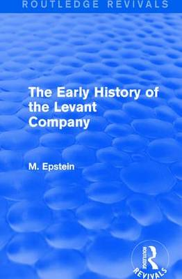 Early History of the Levant Company book