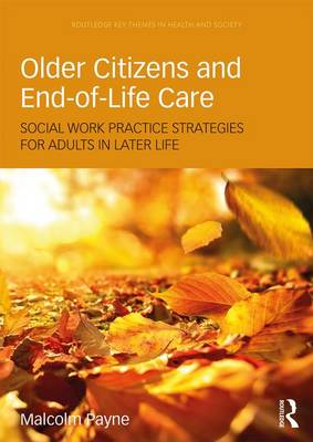 Older Citizens and End-of-Life Care by Malcolm Payne