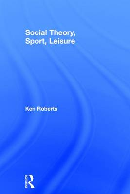 Social Theory, Sport, Leisure book