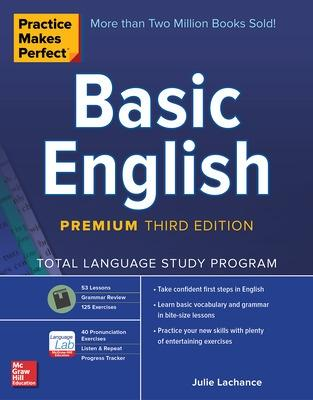 Practice Makes Perfect: Basic English, Premium Third Edition by Julie Lachance