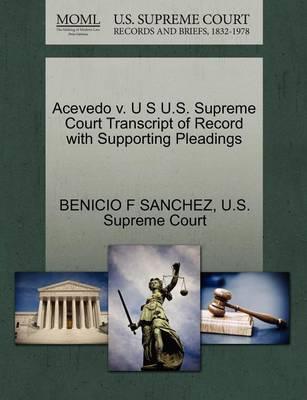 Acevedo V. U S U.S. Supreme Court Transcript of Record with Supporting Pleadings by Benicio F Sanchez