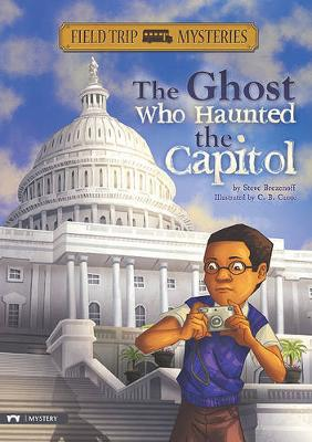 Ghost Who Haunted the Capitol by ,Steve Brezenoff
