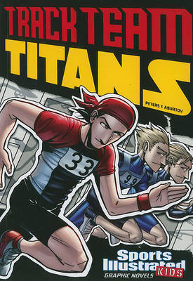 Track Team Titans by Stephanie True Peters