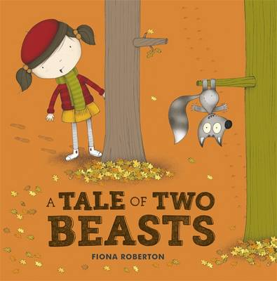 A Tale of Two Beasts by Fiona Roberton