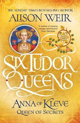 Six Tudor Queens: Anna of Kleve, Queen of Secrets: Six Tudor Queens 4 book