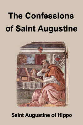 Confessions of Saint Augustine by Augustine of Hippo