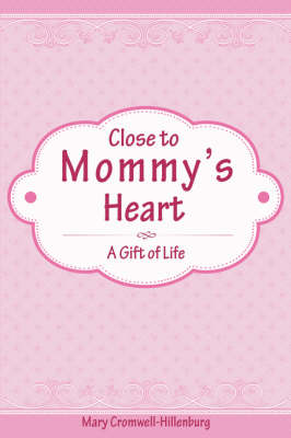 Close to Mommy's Heart book