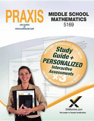 Praxis Middle School Mathematics 5169 Book and Online by Sharon A Wynne
