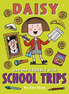 Daisy and the Trouble with School Trips by Kes Gray
