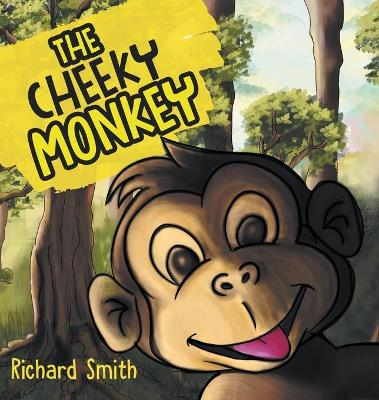 The Cheeky Monkey by Richard Smith