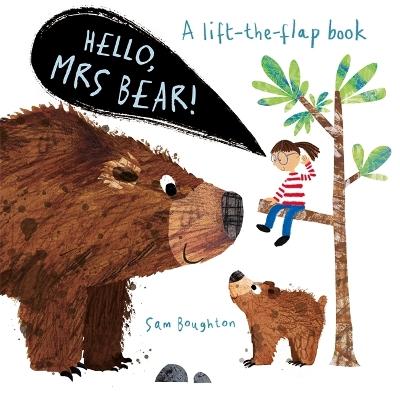 Hello, Mrs Bear! by Sam Boughton