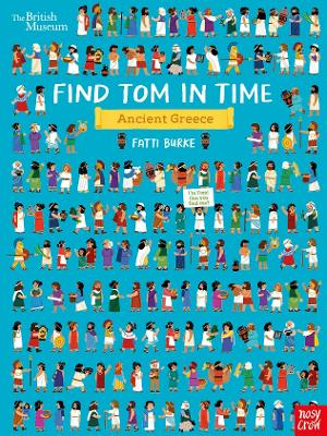 British Museum: Find Tom in Time, Ancient Greece by Fatti (Kathi) Burke