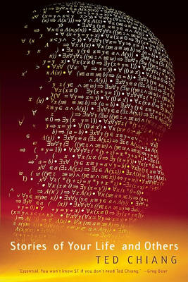 Stories of Your Life by Ted Chiang