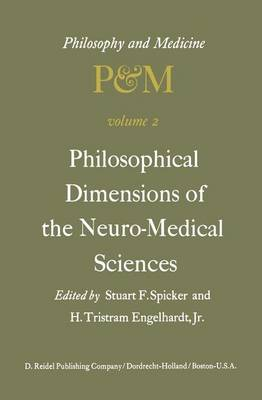 Philosophical Dimensions of the Neuro-Medical Sciences by S. F. Spicker