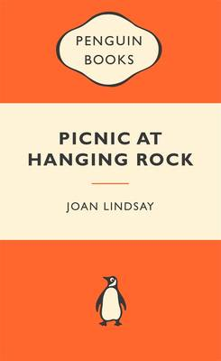 Picnic At Hanging Rock: Australian Children's Classics by Joan Lindsay
