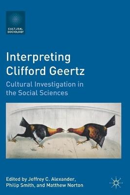 Interpreting Clifford Geertz by Jeffrey C. Alexander