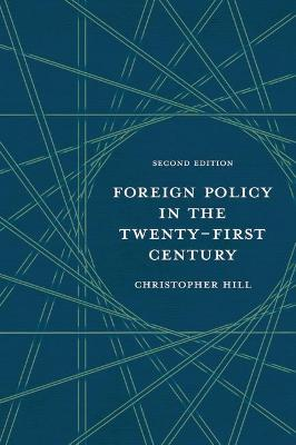 Foreign Policy in the Twenty-First Century by Christopher Hill