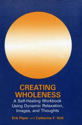 Creating Wholeness by Catherine Holt