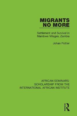 Migrants No More: Settlement and Survival in Mambwe Villages, Zambia book