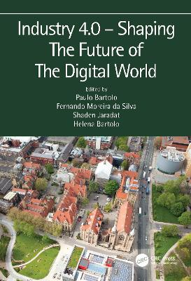 Industry 4.0 - Shaping The Future of The Digital World: Proceedings of the 2nd International Conference on Sustainable Smart Manufacturing (S2M 2019), 9-11 April 2019, Manchester, UK book