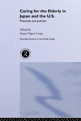 Caring for the Elderly in Japan and the US book