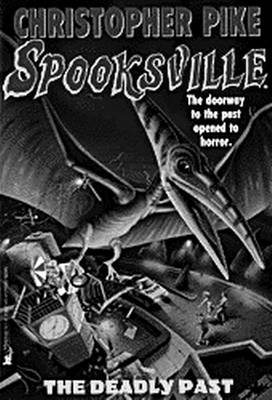Deadly Past Spoo by Christopher Pike