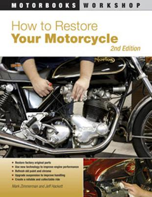 How to Restore Your Motorcycle by Mark Zimmerman