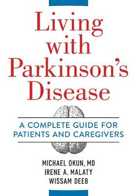 Living With Parkinson's Disease: A Complete Guide to Patients and Caregivers by Michael Okun