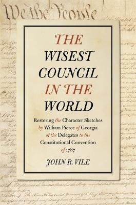 The Wisest Council in the World by John R. Vile