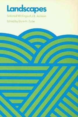 Landscapes by John Brinckerhoff Jackson