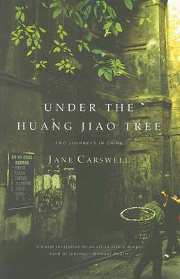 Under the Huang Jiao Tree by Jane Carswell