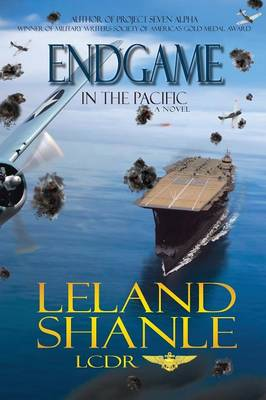 Endgame in the Pacific by Leland Shanle