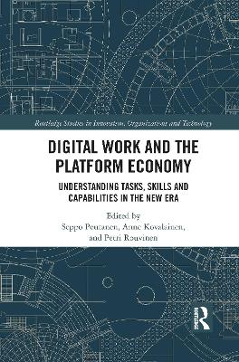 Digital Work and the Platform Economy: Understanding Tasks, Skills and Capabilities in the New Era by Seppo Poutanen