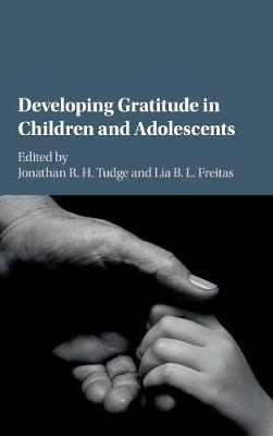 Developing Gratitude in Children and Adolescents by Jonathan Tudge