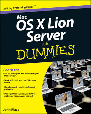 Mac OS X Lion Server For Dummies by John Rizzo