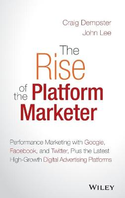 The Rise of the Platform Marketer by Craig Dempster