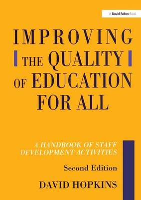 Improving the Quality of Education for All, Second Edition by David Hopkins