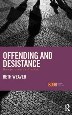Offending and Desistance by Beth Weaver