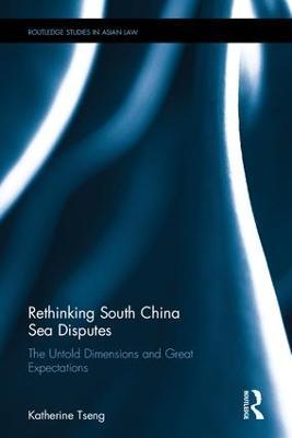Rethinking South China Sea Disputes by Katherine Hui-Yi Tseng