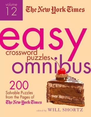 The New York Times Easy Crossword Puzzle Omnibus Volume 12 by The New York Times