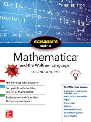 Schaum's Outline of Mathematica, Third Edition by Eugene Don
