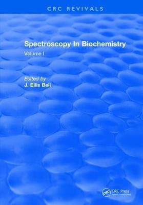 Spectroscopy In Biochemistry by J.Ellis Bell