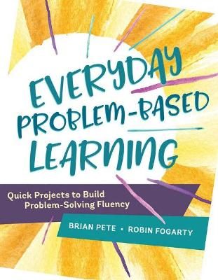Everyday Problem-Based Learning by Brian Pete