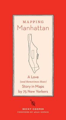 Mapping Manhattan by Becky Cooper