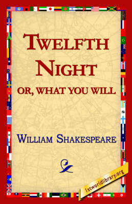 Twelfth Night; Or, What You Will by William Shakespeare