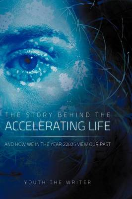 The Story Behind the Accelerating Life by Youth The Writer