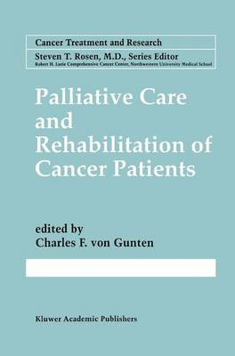 Palliative Care and Rehabilitation of Cancer Patients by Charles F. Von Gunten