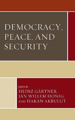 Democracy, Peace, and Security by Heinz Gartner