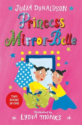 Princess Mirror-Belle by Julia Donaldson