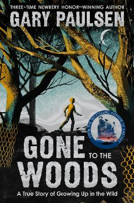 Gone to the Woods: A True Story of Growing Up in the Wild by Gary Paulsen